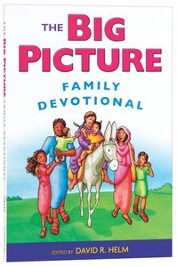 Big Picture Family Devotional,The (From The Big Picture Story Bible)