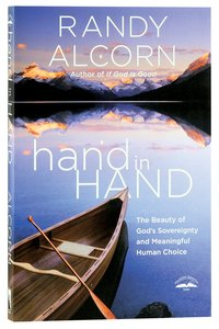 Hand in Hand: The Paradox of Gods Sovereignty and Meaningful Human Choice