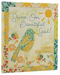 Shine On, Beautiful Soul ( Series)