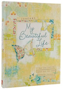 All Things Beautiful Signature Journal: My Beautiful Life