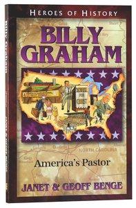 Billy Graham - Americas Pastor (Heroes Of History Series)
