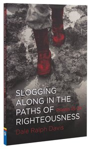 Psalms 13-24: Slogging Along in the Paths of Righteousness
