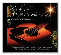 Touch of the Masters Hand Volume 3: Prelude to Christmas