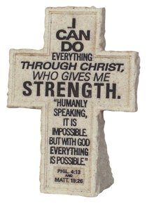 Cross Tabletop: Cornerstone: I Can Do All Things (Phil 4:13 & Matt 19:26)