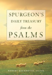 Spurgeons Daily Treasury From the Psalms