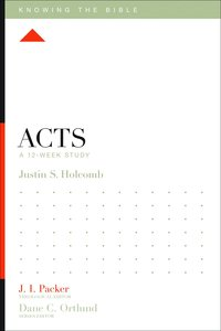 Acts (12 Week Study) (Knowing The Bible Series)