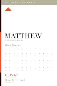 Matthew (12 Week Study) (Knowing The Bible Series)
