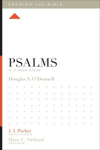 Psalms (12 Week Study) (Knowing The Bible Series)