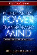 The Supernatural Power of a Transformed Mind (Study Guide)