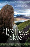 Five Days in Skye (Macdonald Family Series)
