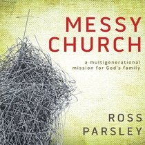 Messy Church (Messy Church Series)