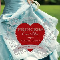 Princess Ever After (#02 in The Royal Wedding Series)