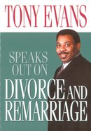 Divorce and Remarriage (Tony Evans Speaks Out Series)