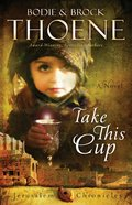 Take This Cup (#02 in The Jerusalem Chronicles Series)