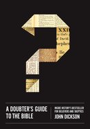 A Doubters Guide to the Bible