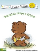 Barnabas Helps a Friend (My First I Can Read! Series)