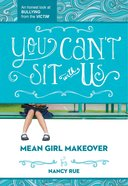 You Cant Sit With Us (#02 in Mean Girl Makeover Trilogy Series)