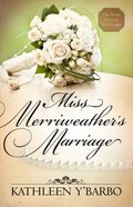 Miss Merriweathers Marriage (Free Short Story)
