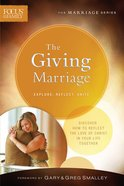 Giving Marriage, the (Repackaged Edition) (Explore, Reflect, Unite) (Focus On The Family Marriage Series)
