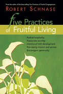 Five Practices of Fruitful Living (Five Practices Of Fruitful Series)