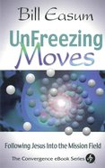 Unfreezing Moves (The Convergence Series)