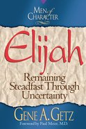 Elijah (Men Of Character Series)