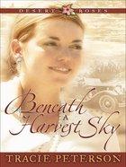 Beneath a Harvest Sky (#03 in Desert Roses Series)