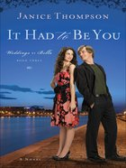 It Had to Be You (#3 in Weddings By Bella Series)