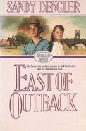 East of Outback (#04 in Australian Destiny Series)