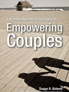 Empowering Couples (Creative Pastoral Care And Counseling Series)