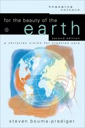 For the Beauty of the Earth (Engaging Culture Series)