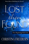 Lost Then Found (#01 in New Beginnings Series)