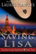 Saving Lisa (#03 in Silver Locket Sisterhood Series)
