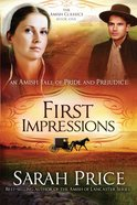 First Impressions (#01 in Amish Classics Series)