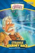 Strange Journey Back (#01 in Adventures In Odyssey Flashbacks Series)