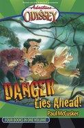 Danger Lies Ahead! (#02 in Adventures In Odyssey Flashbacks Series)