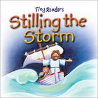 Stilling the Storm (Tiny Readers Series)