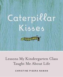Caterpillar Kisses