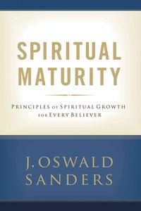 Spiritual Maturity (Spiritual Growth Series)