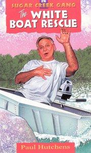 White Boat Rescue (#26 in Sugar Creek Gang Series)