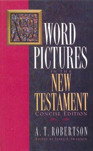 Word Pictures in the New Testament (6 Volume Set) (Word Pictures In The New Testament Series)