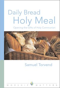 Daily Bread, Holy Meal
