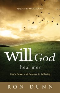 Will God Heal Me?