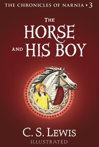 The Narnia #03: Horse and His Boy (#03 in Chronicles Of Narnia Series)