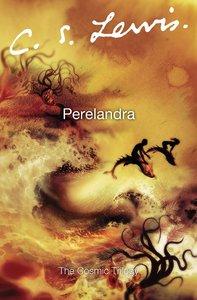 Perelandra (Cosmic Trilogy Series)