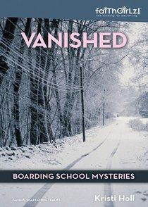 Vanished (#01 in Boarding School Mysteries Series)