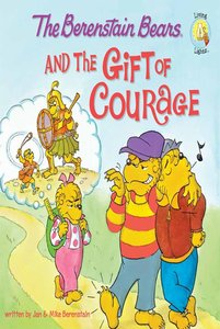 Gift of Courage (The Berenstain Bears Series)