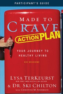 Made to Crave Action Plan (Participants Guide With Dvd)
