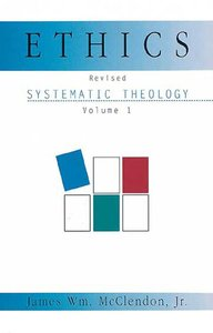 Systematic Theology #01: Ethics (2002)