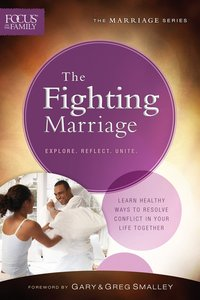 Fighting Marriage, the (Repackaged Edition) (Explore, Reflect, Unite) (Focus On The Family Marriage Series)